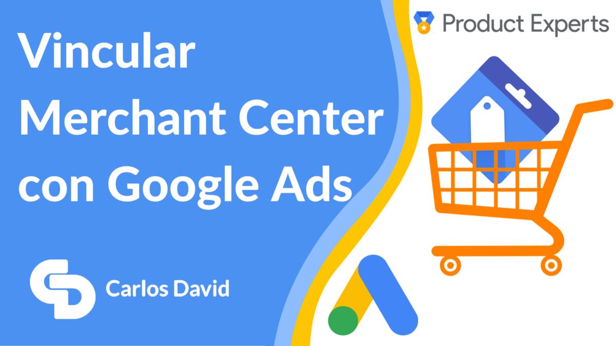 Cómo vincular Google Ads y Merchant Center