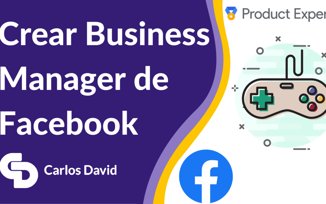 Crear Business Manager de Facebook