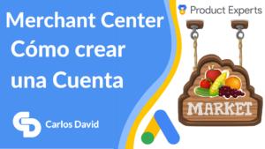 Crear cuenta Google Merchant Center Shopping