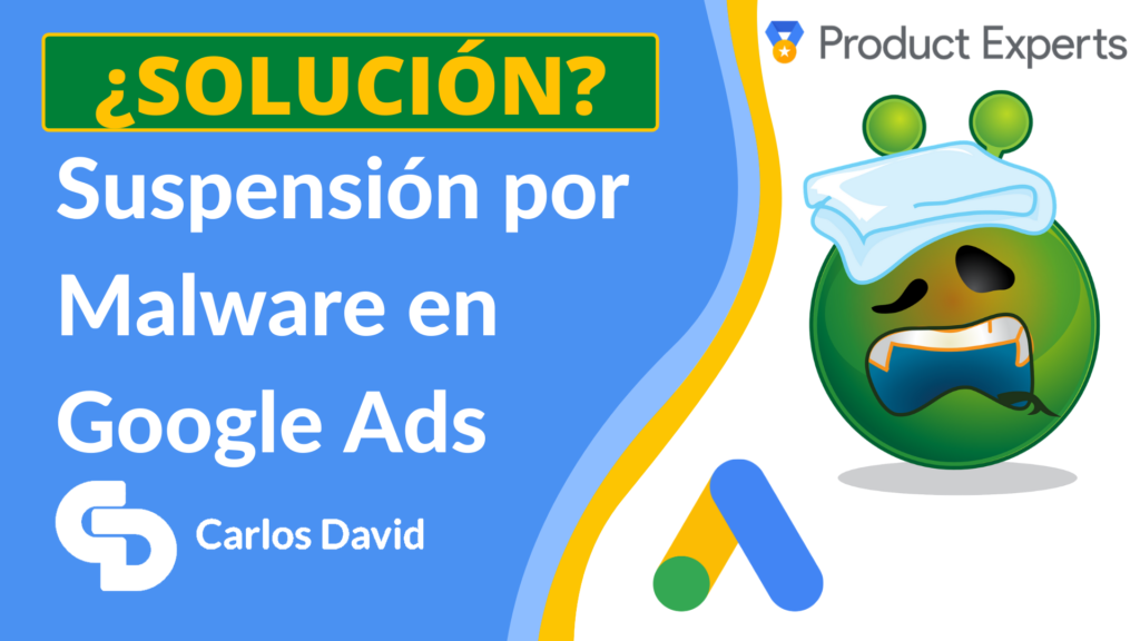 Solución a Suspensión por Malware Google Ads