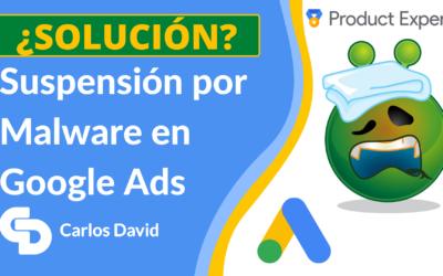 Solución a Suspensión por Malware en Google Ads