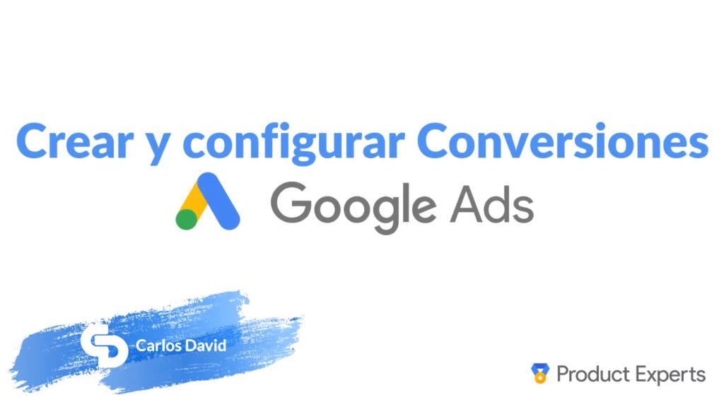 Crear conversión en Google Ads