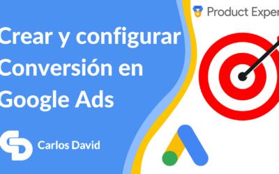Crear y configurar Conversión en Google Ads