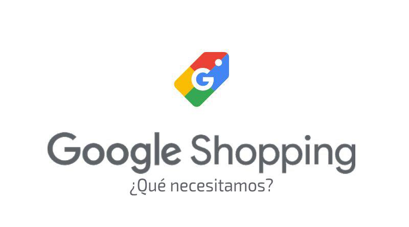 ¿Qué se necesita para aparecer en Google Shopping?