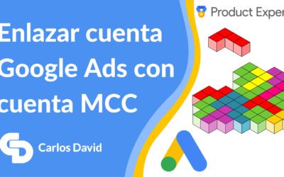 Cómo vincular una cuenta Google Ads con MCC