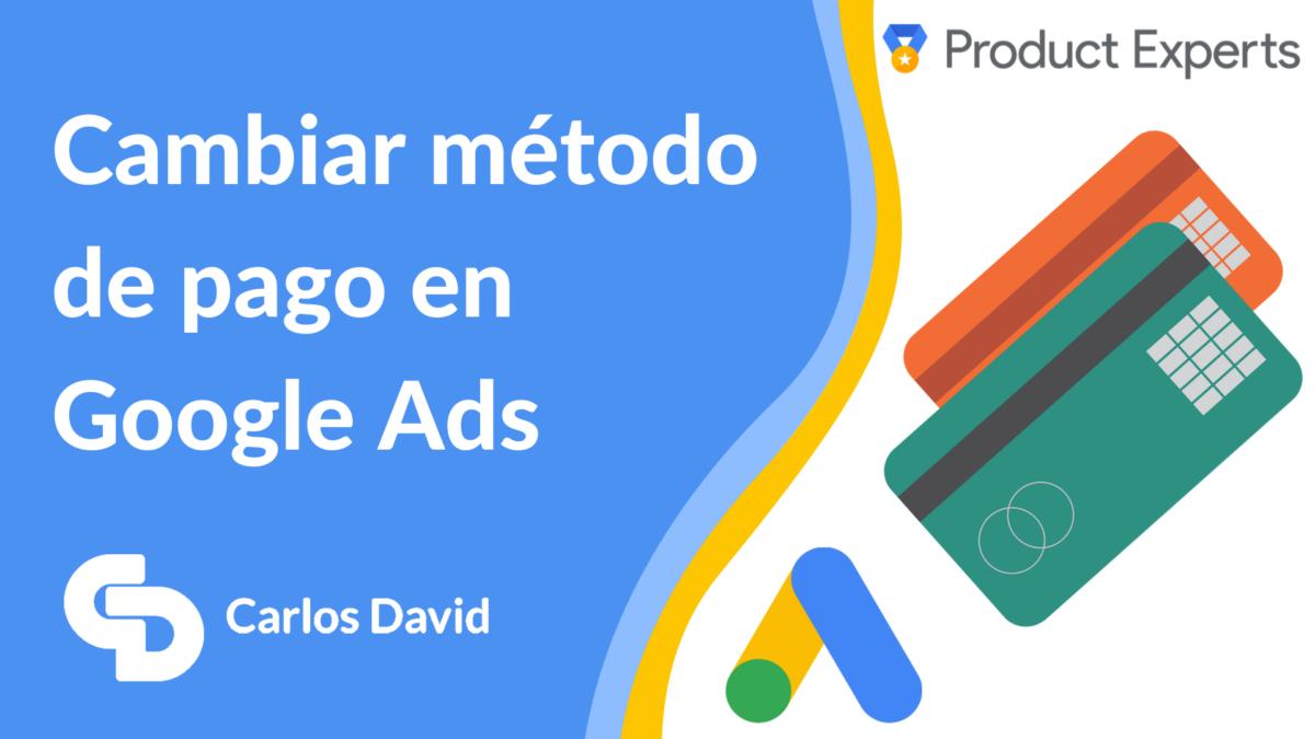 Método de pago Google Ads