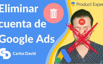 Eliminar cuenta de Google Ads