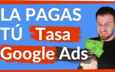 La TASA GOOGLE Ads ha llegado 👉🏼Así vas a PAGARLA
