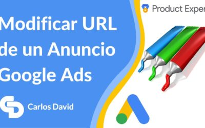 Cómo modificar URL de Anuncio Google Ads